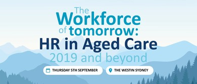 The Workforce of Tomorrow: HR in Aged Care 2019 & Beyond
