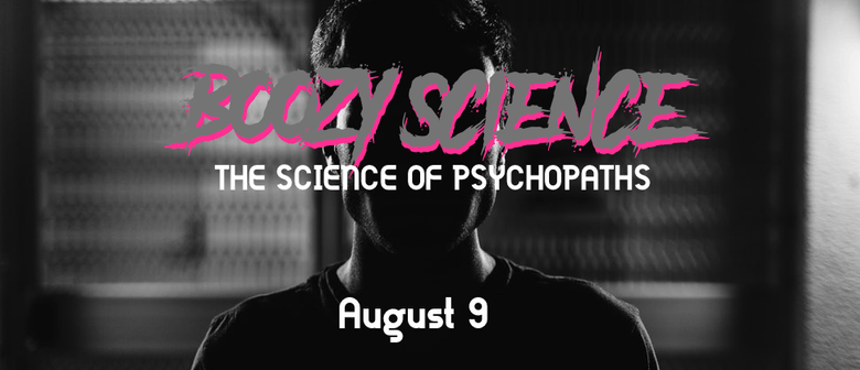 Boozy Science: The Science of Psychopaths