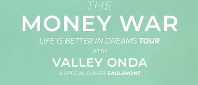 The Money War & Valley Onda