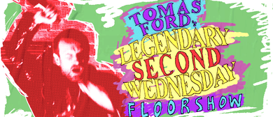 Tomás Ford's Legendary Second Wednesday Floorshow
