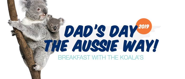 Dad's Day the Aussie Way – Breakfast With the Koalas 2019