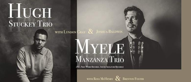 Myele Manzanza Trio & Hugh Stuckey Trio