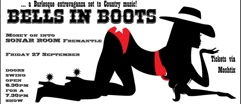 Bells In Boots – A Burlesque Extravaganza