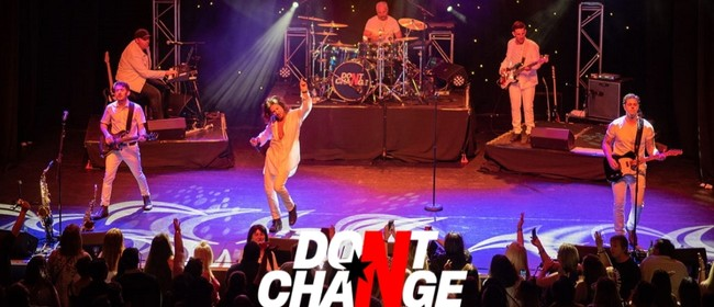 Image for Don't Change – Ultimate INXS – Celebrating 40 Years