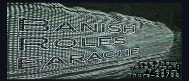Banish, Roles, Earache