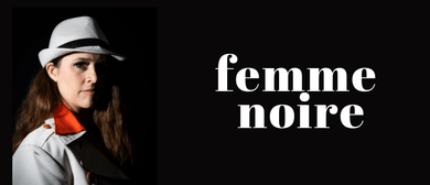 Canberra Unscripted: Femme Noire
