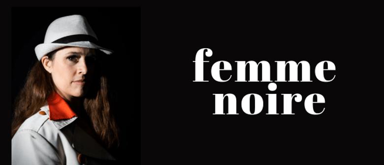 Canberra Unscripted: Femme Noire