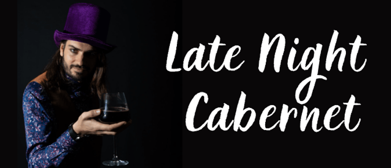 Canberra Unscripted: Late Night Cabernet