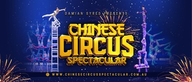 Chinese Circus Spectacular – Williams Landing
