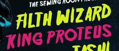 Filth Wizard, King Proteus and Tashi