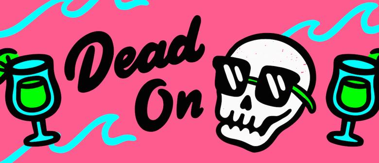 Dead On – Melbourne Fringe Festival