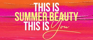 This Is Summer Beauty, This Is You