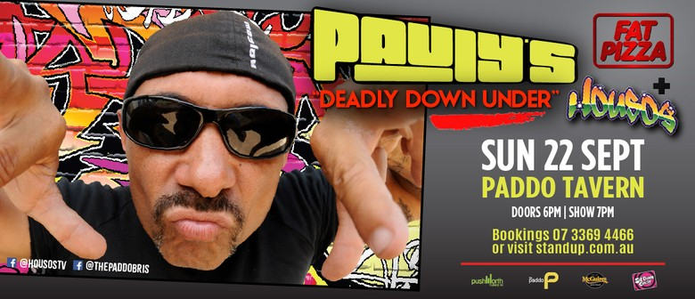 Paul Fenech's Fat Pizza/Housos/Deadly Down Under Show