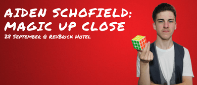 Aiden Schofield: Magic Up Close