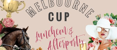 Melbourne Cup Luncheon  & Afterparty