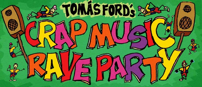 Tomás Ford's Crap Music Rave Party! Darwin!