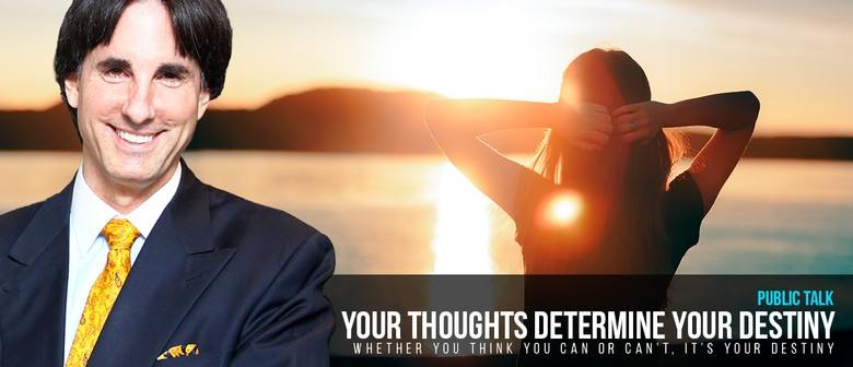 Your Thoughts Determine Your Destiny
