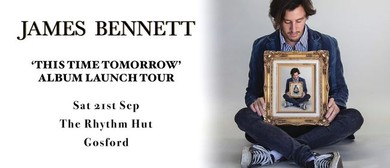 James Bennett – This Time Tomorrow Album Release Tour
