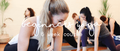 Beginners Yoga 6-Week Course – Mondays