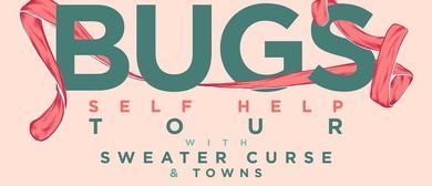 Bugs - Self Help Tour