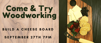 Come & Try Woodworking – Build a Cheese Board