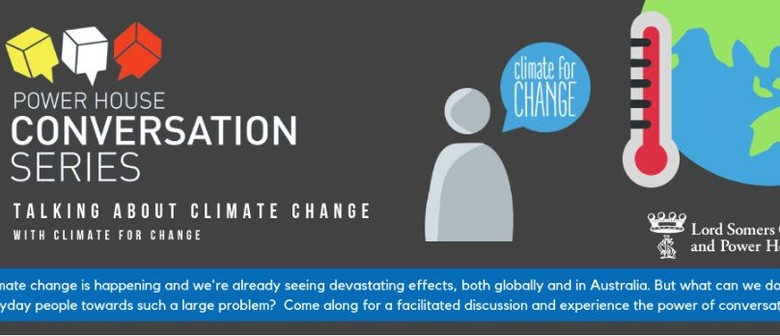 Power House Conversation Series: Climate for Change