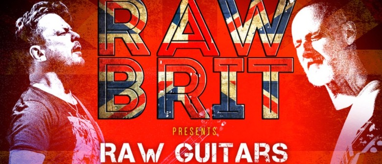 Raw Brit – Raw Guitars the Twin Guitar Show