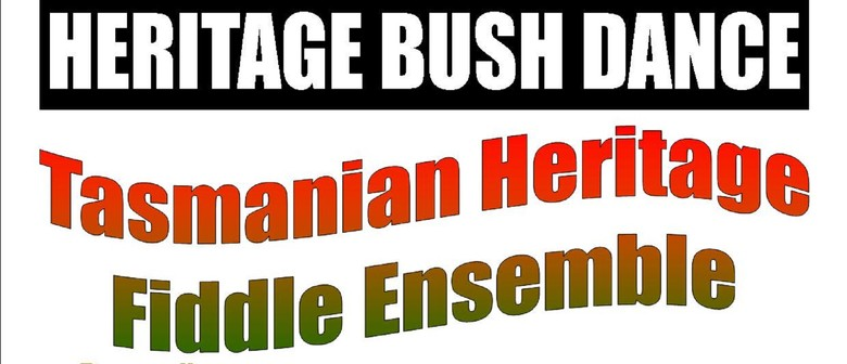 Heritage Bush Dance With Tasmanian Heritage Fiddle Ensemble