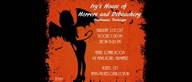 Ivy's House Of Horrors and Debauchery