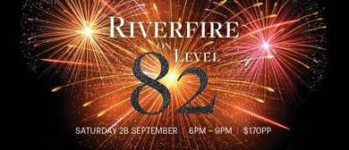Riverfire On Level 82