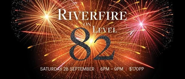 Riverfire On Level 82