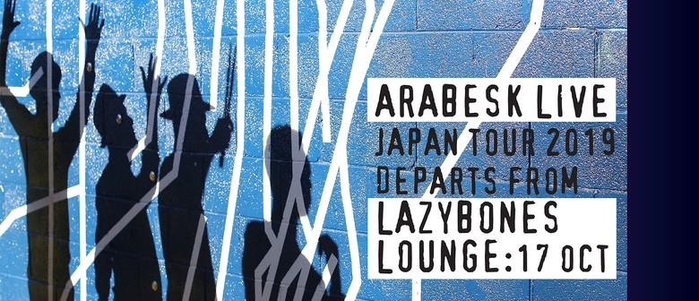 Arabesk Live at LazyBones: Japan Tour 2019 Send-Off