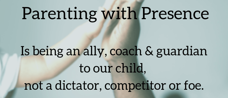 Parenting With Presence Workshop