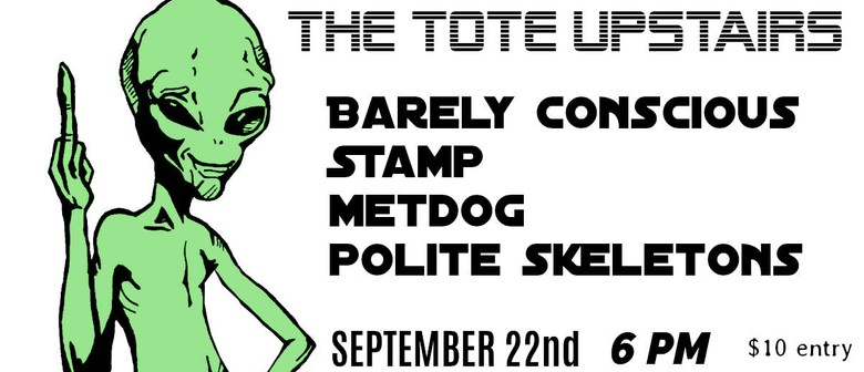 Barely Conscious, Stamp, Metdog and Polite Skeletons