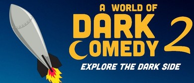 A World of Dark Comedy 2