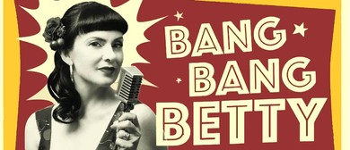 Bang Bang Betty & The H-Bombs