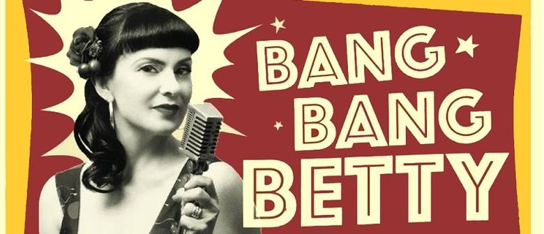 Bang Bang Betty & The H-Bombs