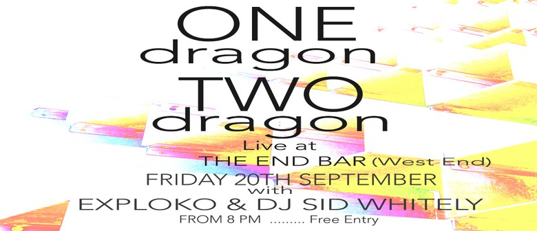One Dragon Two Dragon With Exploko and DJ Sid Whitely