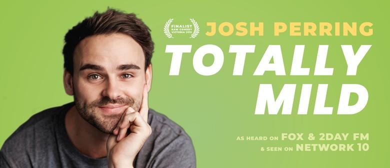 Josh Perring – Totally Mild – Melbourne Fringe Festival