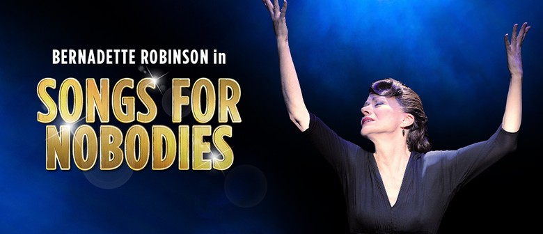 Songs for Nobodies With Bernadette Robinson