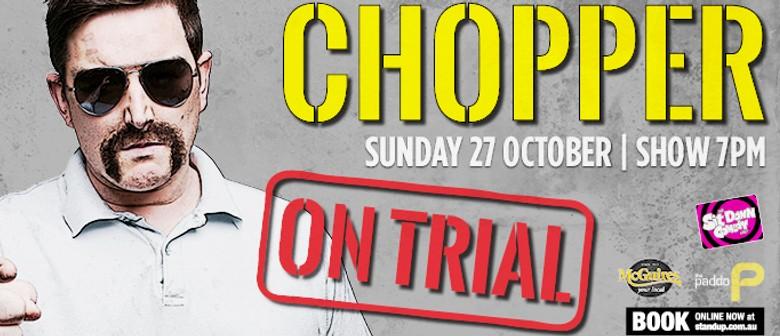 Chopper: On Trial