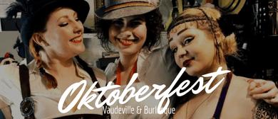 Oktoberfest Vaudeville & Burlesque