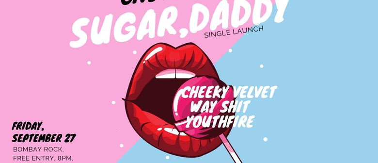 Sugar Daddy ft: Cheeky Velvet, Way Shit & Youthfire