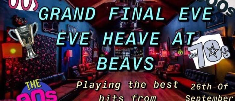 Grand Final Eve Eve Heavs