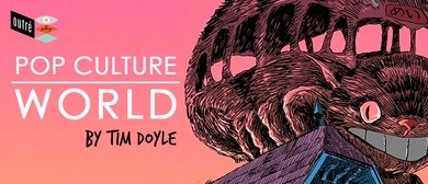 Tim Doyle – Pop Culture World