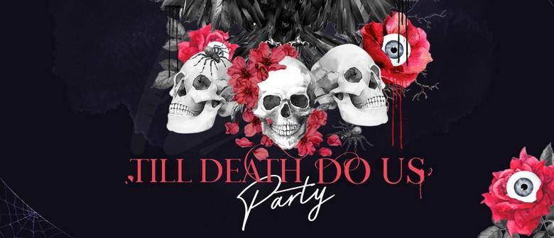 Till Death Do Us Party | Halloween 2019