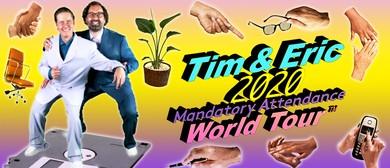 Tim and Eric – Mandatory Attendance World Tour
