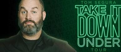 Tom Segura – Take It Down (Under) Tour