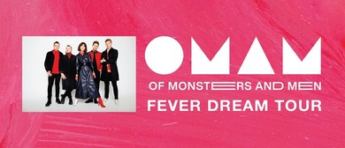 Of Monsters and Men – Fever Dream Tour