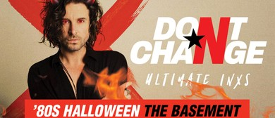 Don't Change – Ultimate INXS – 80s Halloween
